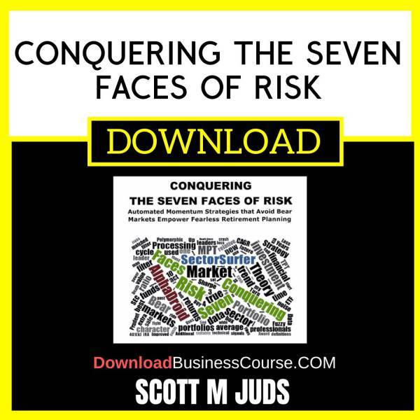 Scott M Juds Conquering The Seven Faces Of Risk FREE DOWNLOAD