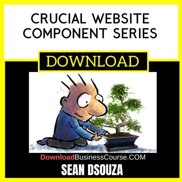 Sean Dsouza Crucial Website Component Series FREE DOWNLOAD