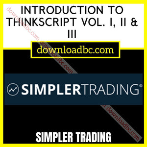 Simpler Trading INTRODUCTION TO THINKSCRIPT VOL. I, II & III