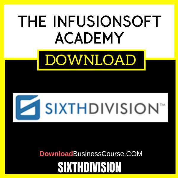 Sixthdivision The Infusionsoft Academy FREE DOWNLOAD