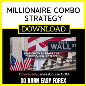 So Darn Easy Forex Millionaire Combo Strategy FREE DOWNLOAD