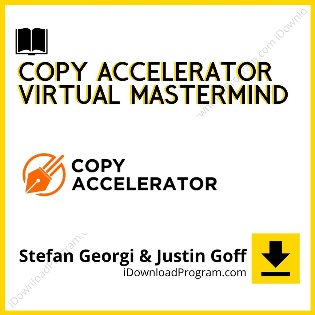 Stefan Georgi & Justin Goff – Copy Accelerator Virtual Mastermind (Group Buy)