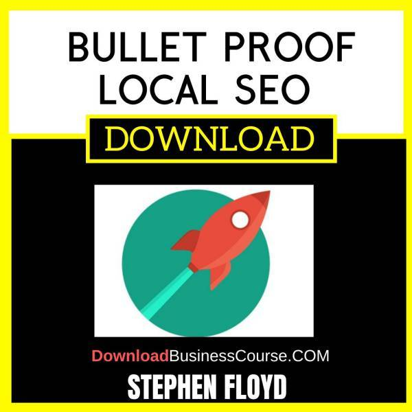 Stephen Floyd Bullet Proof Local Seo FREE DOWNLOAD