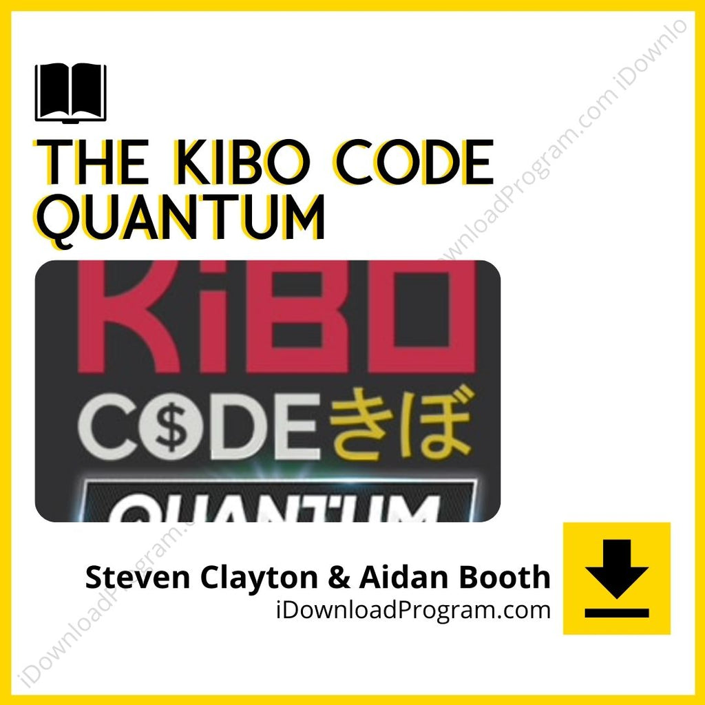 Steven Clayton & Aidan Booth – The Kibo Code Quantum (Group Buy)