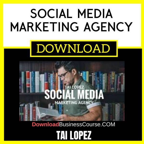 Tai Lopez Social Media Marketing Agency FREE DOWNLOAD