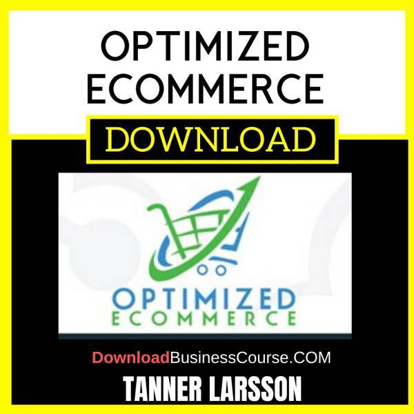 Tanner Larsson Optimized Ecommerce FREE DOWNLOAD