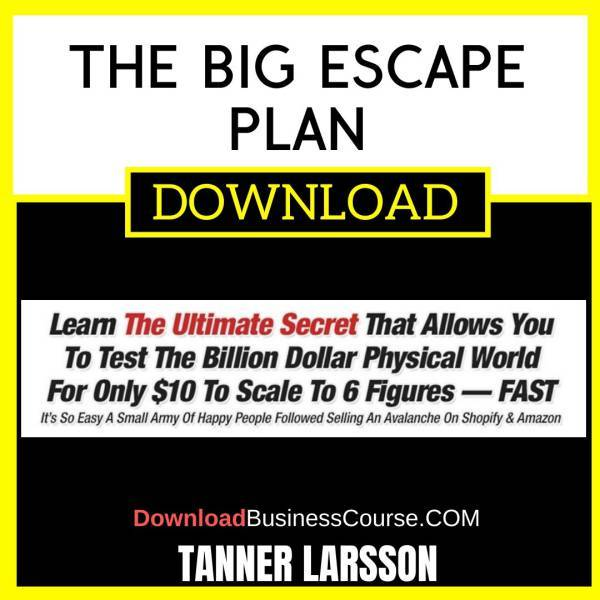 Tanner Larsson The Big Escape Plan FREE DOWNLOAD