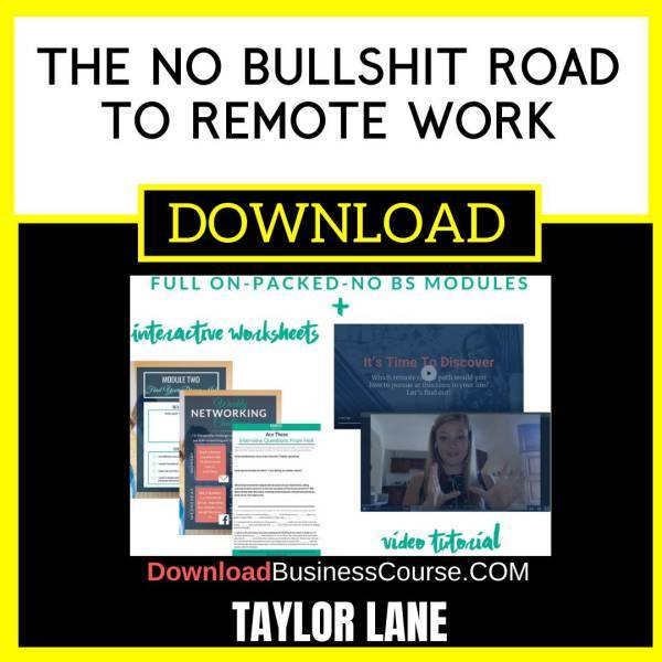 Taylor Lane The No Bullshit Road To Remote Work FREE DOWNLOAD