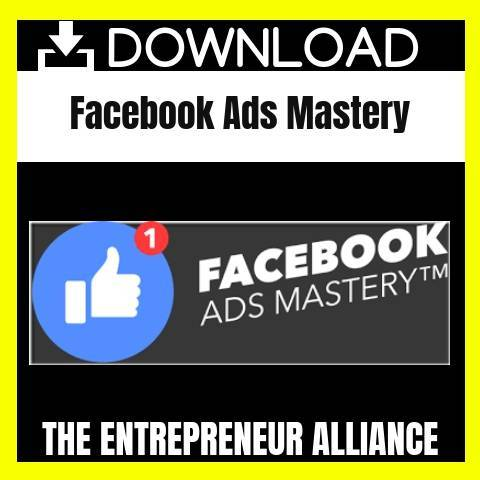 The Entrepreneur Alliance - Facebook Ads Mastery FREE DOWNLOAD