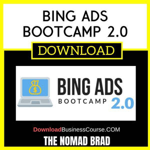 The Nomad Brad Bing Ads Bootcamp 2.0 FREE DOWNLOAD