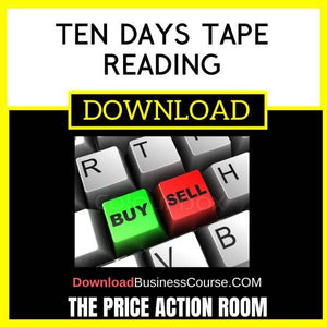 The Price Action Room Ten Days Tape Reading FREE DOWNLOAD