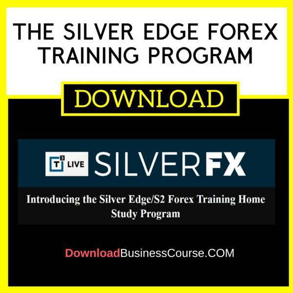 The Silver Edge Forex Training Program FREE DOWNLOAD