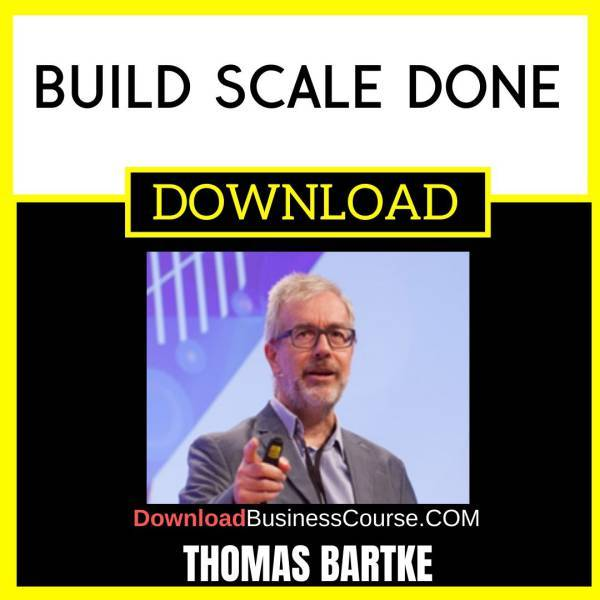 Thomas Bartke Build Scale Done FREE DOWNLOAD