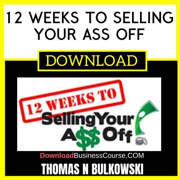 Thomas Mcvey 12 Weeks To Selling Your Ass Off FREE DOWNLOAD