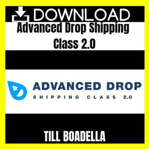 Till Boadella - Advanced Drop Shipping Class 2.0 FREE DOWNLOAD
