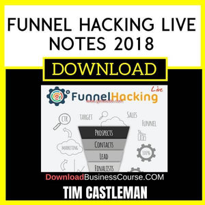 Tim Castleman Funnel Hacking Live Notes 2018 FREE DOWNLOAD