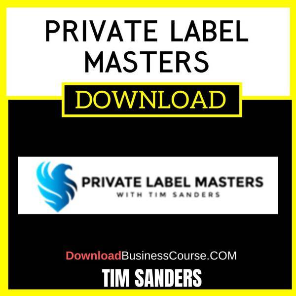 Tim Sanders Private Label Masters FREE DOWNLOAD