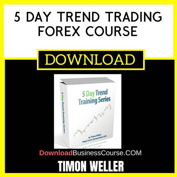 Timon Weller 5 Day Trend Trading Forex Course FREE DOWNLOAD