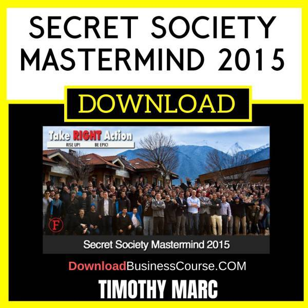 Timothy Marc Secret Society Mastermind 2015 FREE DOWNLOAD