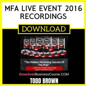 Todd Brown Mfa Live Event 2016 Recordings FREE DOWNLOAD