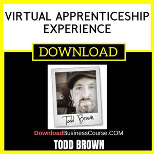 Todd Brown Virtual Apprenticeship Experience FREE DOWNLOAD