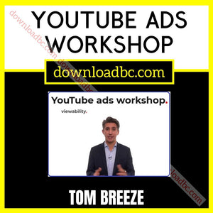 Tom Breeze - YouTube Ads Workshop