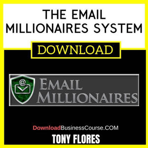 Tony Flores The Email Millionaires System FREE DOWNLOAD