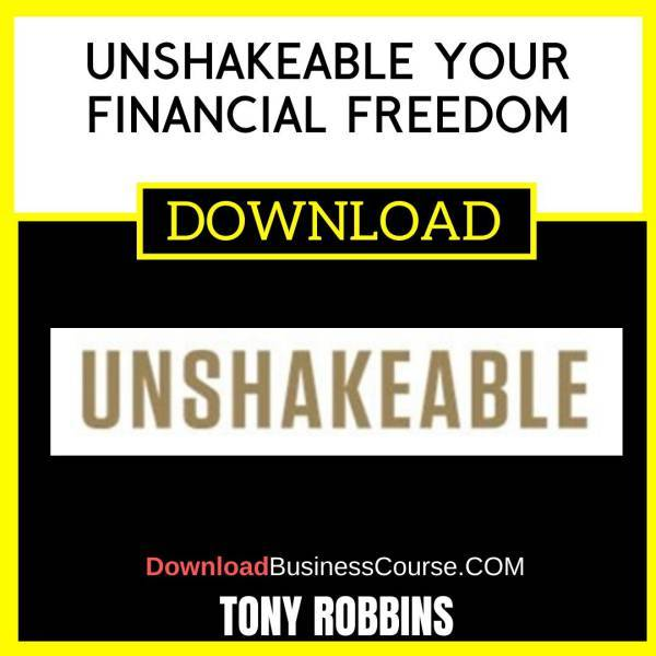 Tony Robbins Unshakeable Your Financial Freedom FREE DOWNLOAD