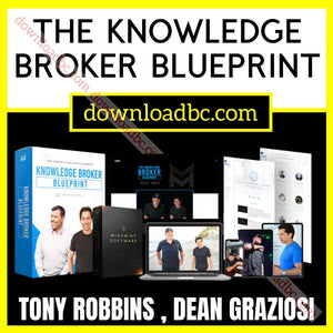 Tony Robbins , Dean Graziosi The Knowledge Broker Blueprint