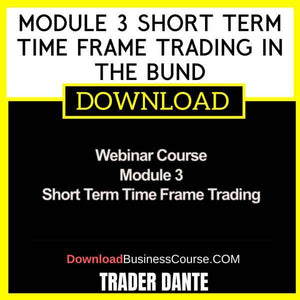 Trader Dante Module 3 Short Term Time Frame Trading In The Bund FREE DOWNLOAD