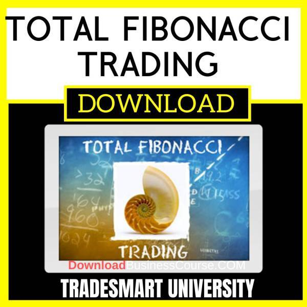 Tradesmart University Total Fibonacci Trading FREE DOWNLOAD