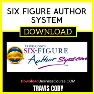 Travis Cody Six Figure Author System FREE DOWNLOAD