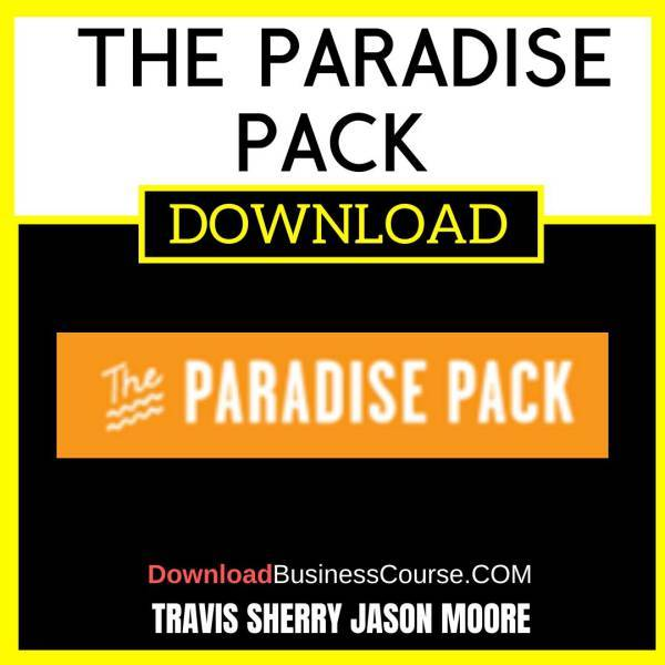 Travis Sherry Jason Moore The Paradise Pack FREE DOWNLOAD