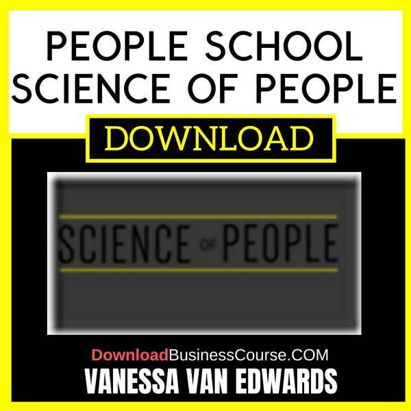 Vanessa Van Edwards People School Science Of People FREE DOWNLOAD