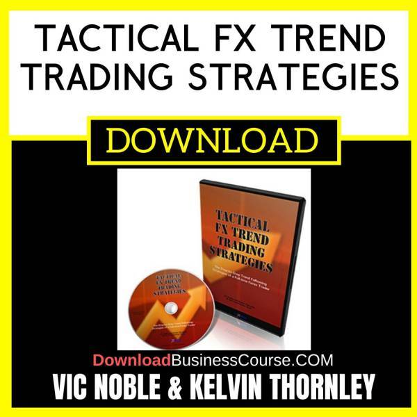 Vic Noble Kelvin Thornley Tactical Fx Trend Trading Strategies FREE DOWNLOAD