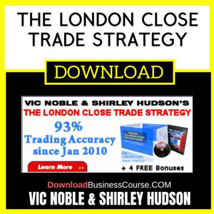 Vic Noble Shirley Hudson The London Close Trade Strategy FREE DOWNLOAD