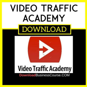 Video Traffic Academy FREE DOWNLOAD