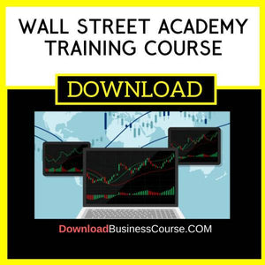 Wall Street Academy Training Course FREE DOWNLOAD
