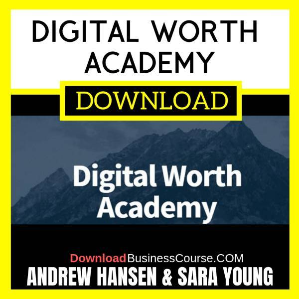 Andrew Hansen & Sara Young - Digital Worth Academy FREE DOWNLOAD