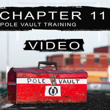 Load image into Gallery viewer, Pole Vault Training : Chapter 11 Video | The Pole Vault Toolbox