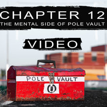 Load image into Gallery viewer, The Mental Side of Pole Vault : Chapter 12 Video | The Pole Vault Toolbox