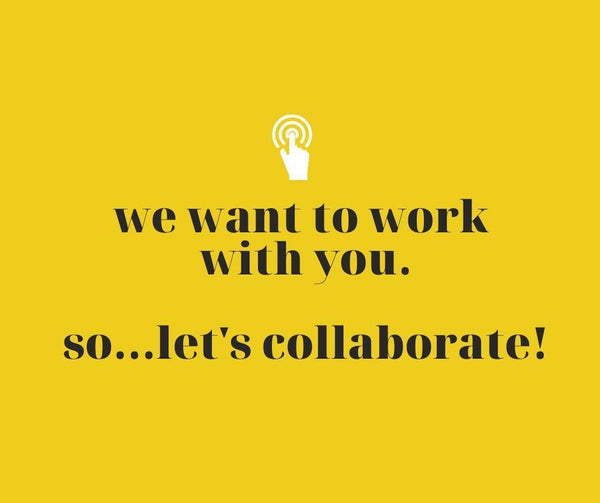 We want to work with you!