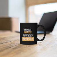 Unbought Unbossed Unbothered Unleashed Black mug 11oz