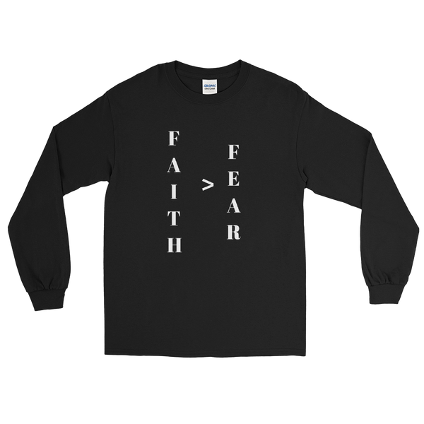 Faith > Fear Unisex Long Sleeve Shirt