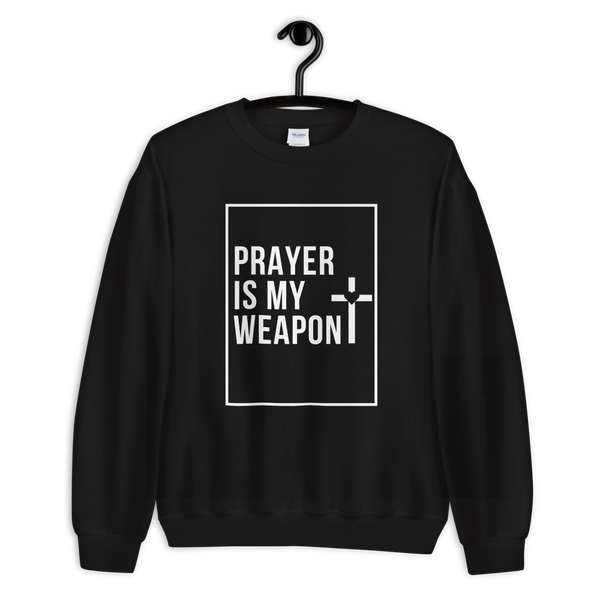 Prayer is my Weapon Unisex Sweatshirt