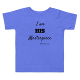 I am HIS Masterpiece Toddler Short Sleeve Tee