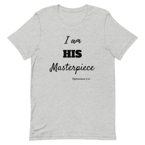 I am HIS Masterpiece Short-Sleeve Unisex T-Shirt