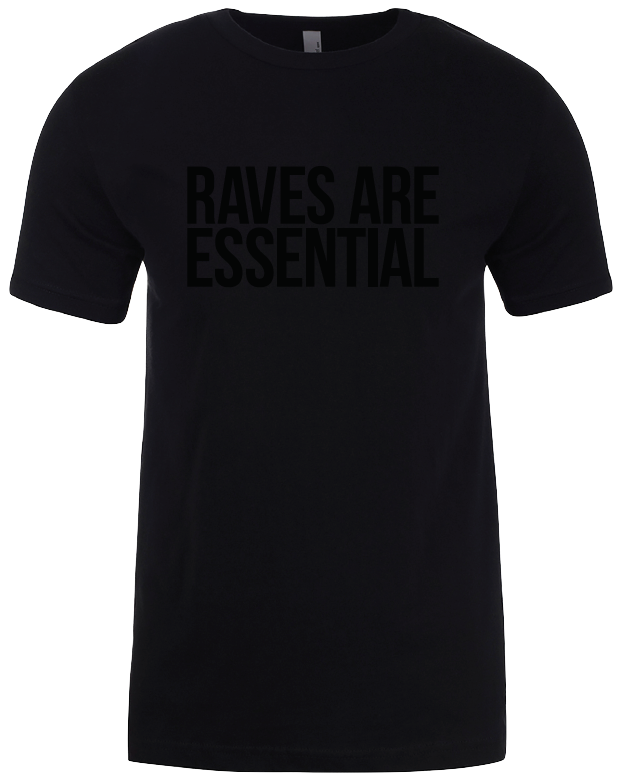 Raves Are Essential Tee