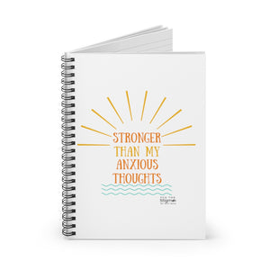 """Stronger Than My Anxious Thoughts"" Spiral Notebook - Ruled Line"