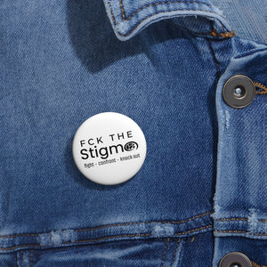 """FCK the Stigma"" Custom Pin Buttons"